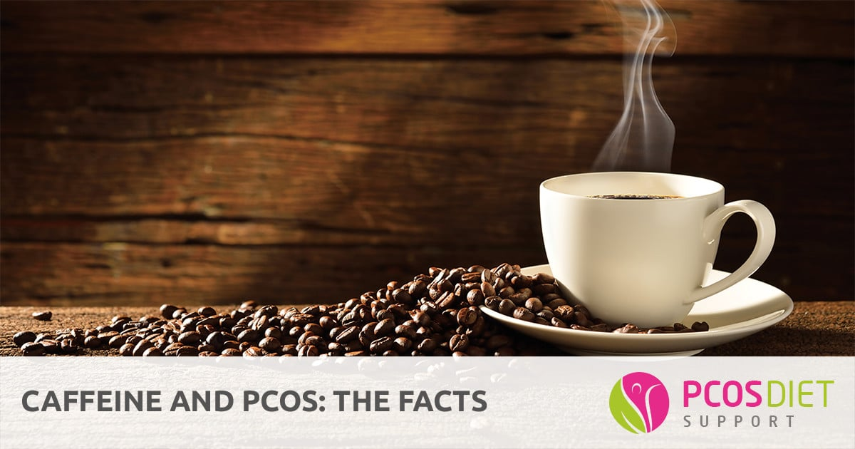 Caffeine and PCOS: The Facts | PCOS Diet Support