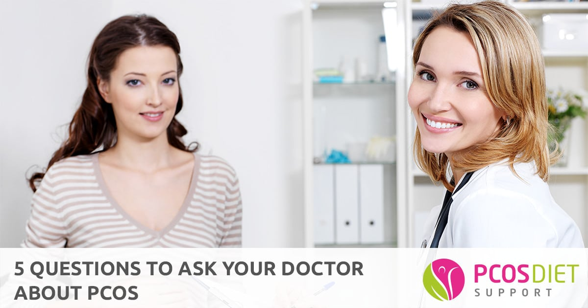 5 Questions to Ask your Doctor about your PCOS | PCOS Diet ...