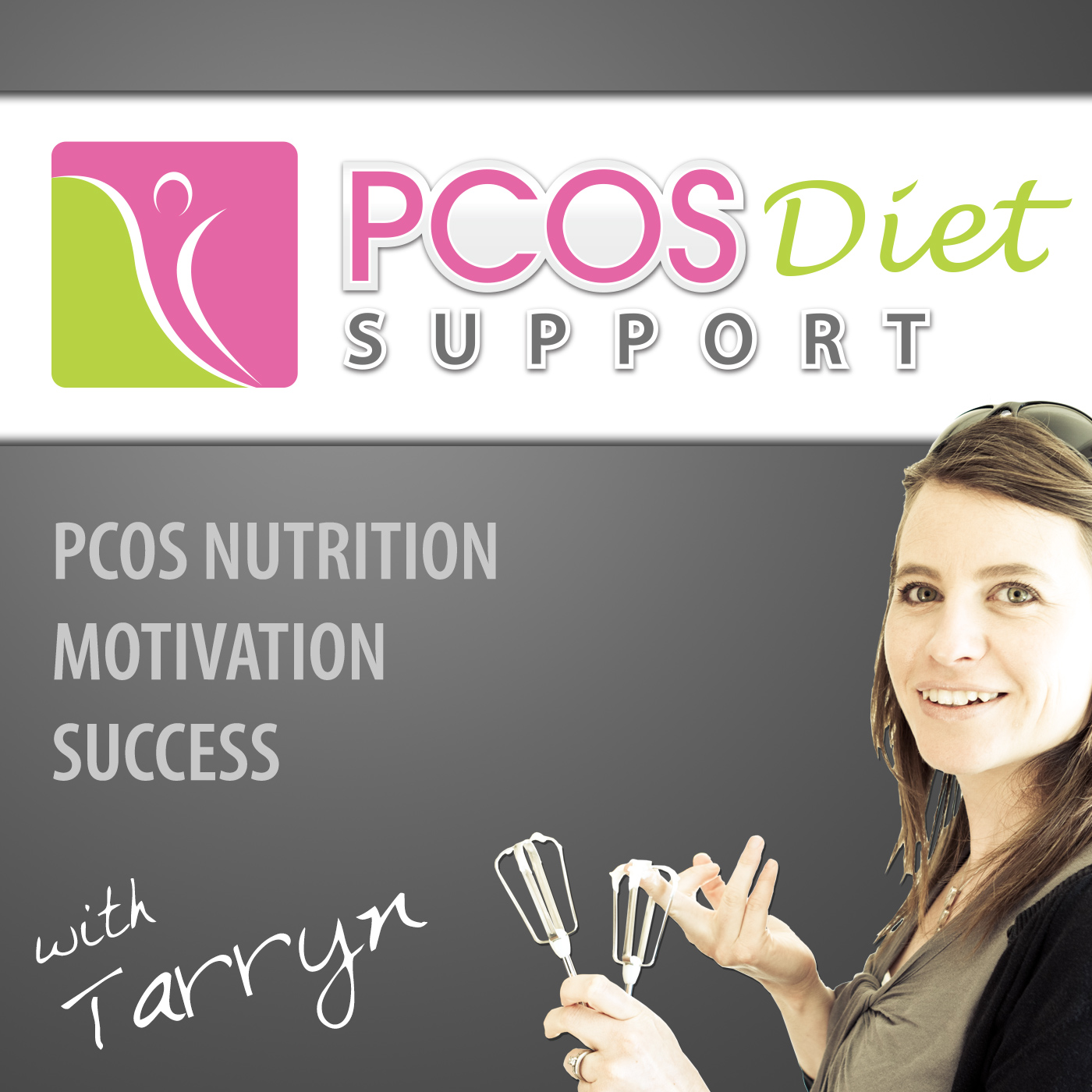 The PCOS Diet Support Podcast:  PCOS Diet | Fertility | Encouragement